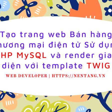 Tạo trang web Bán hàng Thương mại điện tử Sử dụng PHP MySQL và render giao diện với template TWIG